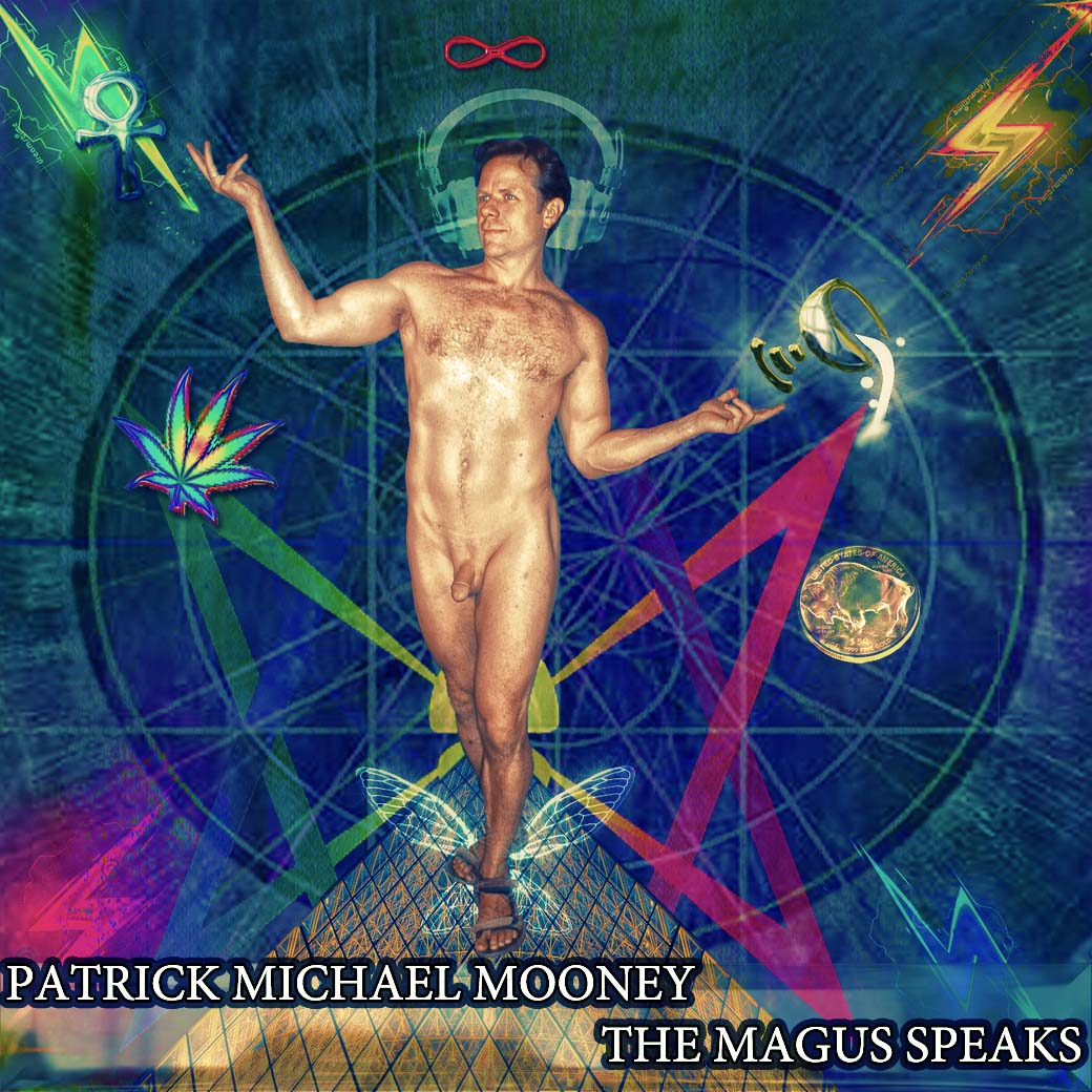 Patrick Michael Mooney - The Magus Speaks