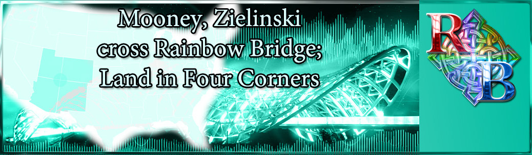 Mooney, Zielinski cross Rainbow Bridge to Four Corners