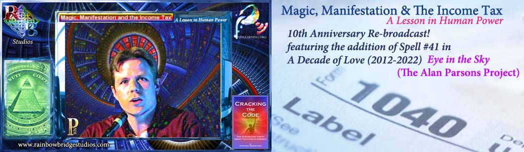 Magic, Manifestation & The Income Tax…A Lesson in Human Power (10th Anniversary Re-broadcast)